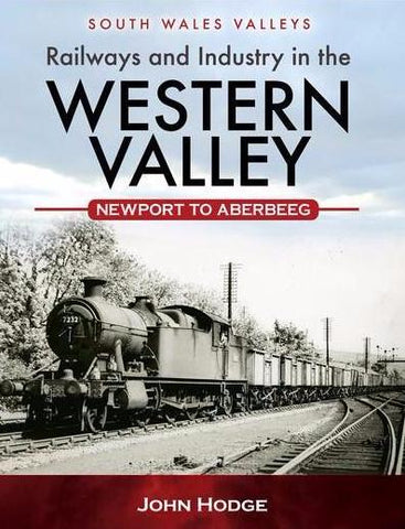 South Wales Valleys - Railways and Industry in the Western Valley, Newport to Aberbeeg