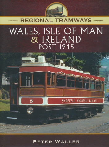 Regional Tramways - Wales, Isle of Man and Ireland, Post 1945