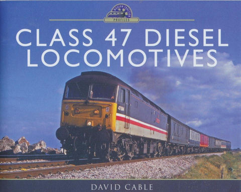 Class 47 Diesel Locomotives (Modern Traction Profiles)