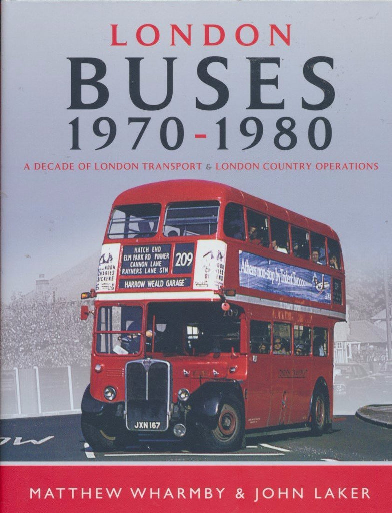 London Buses 1970–1980: A Decade of London Transport and London Country Operations