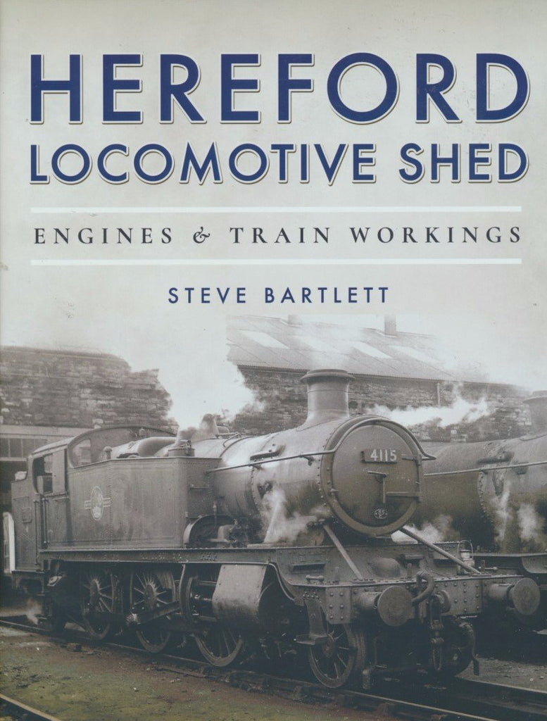 Hereford Locomotive Shed : Engines and Train Workings