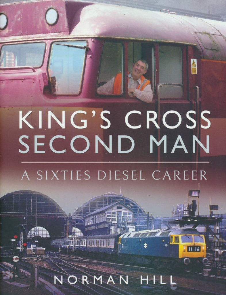 King's Cross Second Man: A Sixties Diesel Career
