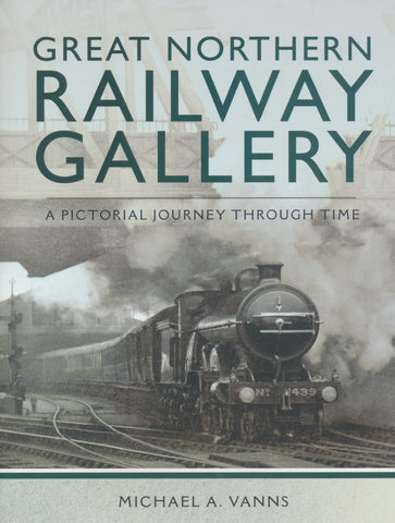 Great Northern Railway Gallery - A Pictorial Journey Through Time