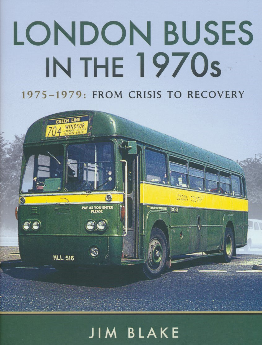 London Buses in the 1970s - 1975-1979 From Crisis to Recovery