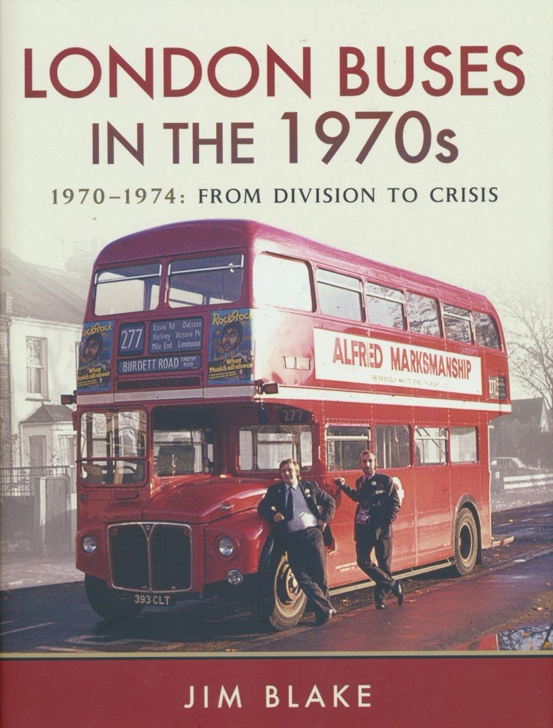 London Buses in the 1970s: 1970-1974 From Division to Crisis