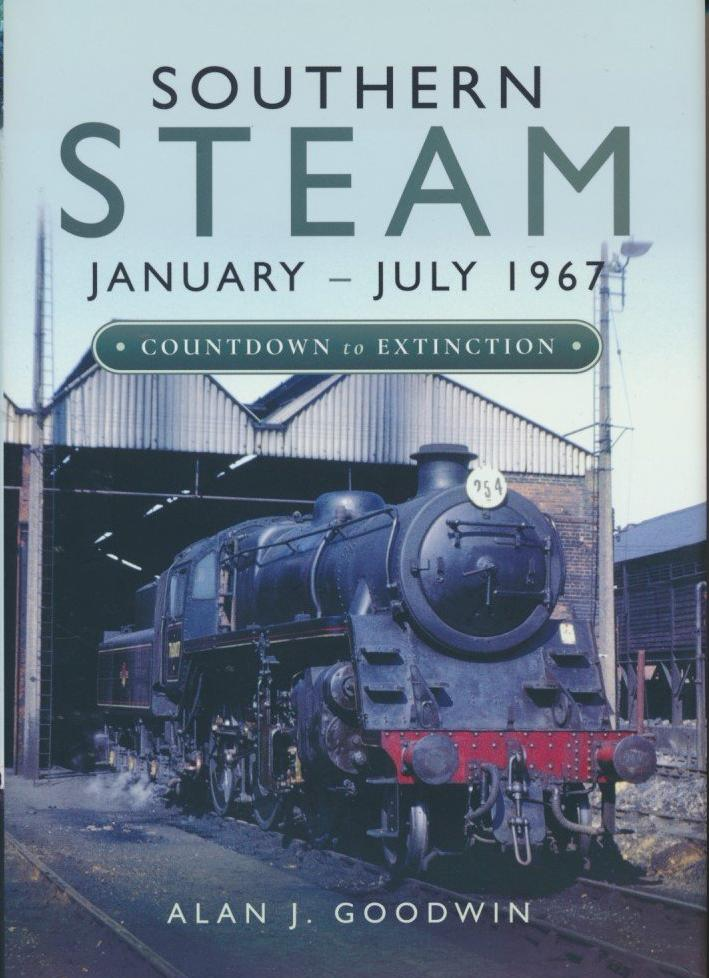 Southern Steam: January – July 1967: Countdown to Extinction .