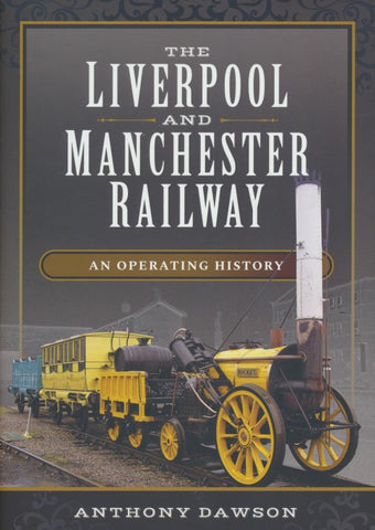 The Liverpool and Manchester Railway - An Operating History