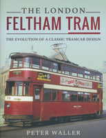 The London Feltham Tram: The Evolution of a Classic Tramcar Design