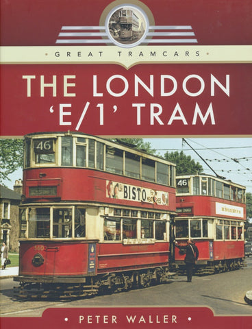 The London 'E/1' Tram (Great Tramcars)