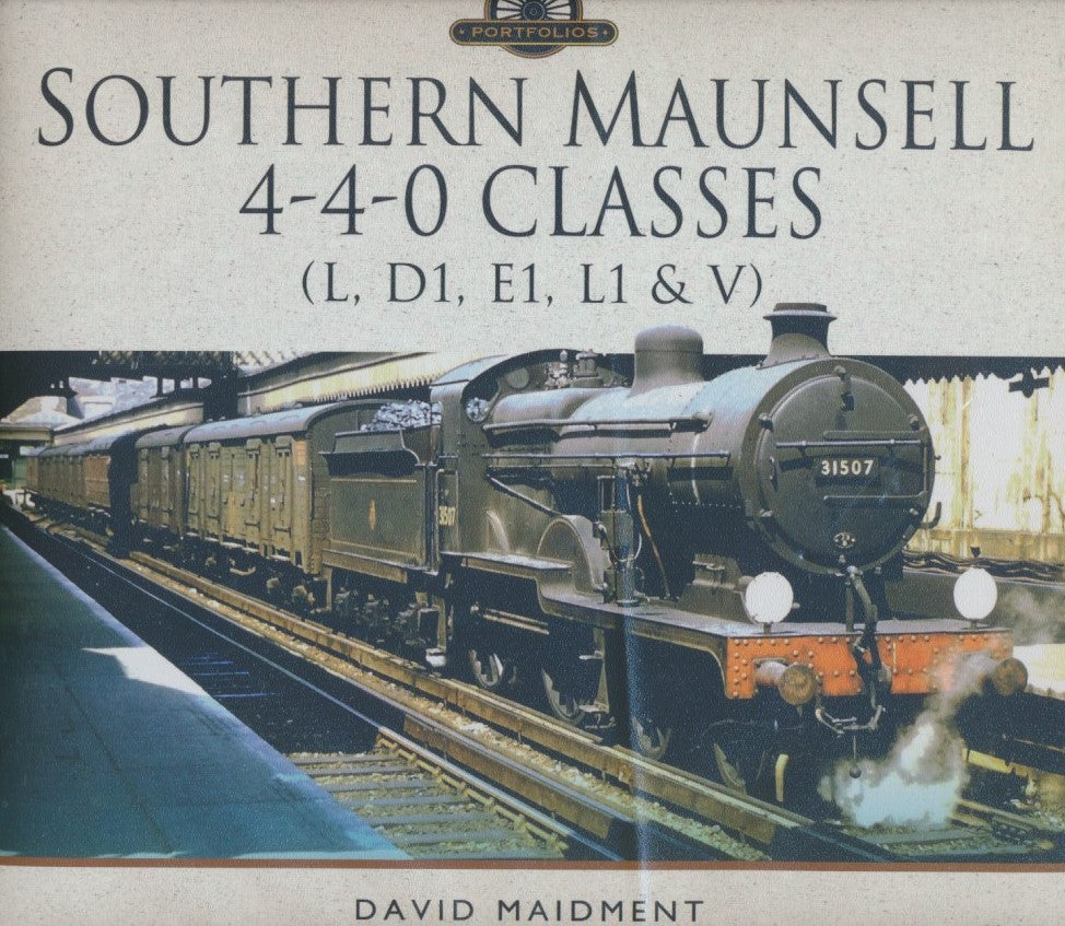 Southern Maunsell 4-4-0 Classes - L, D1, E1, L1 and V (Locomotive Portfolio)