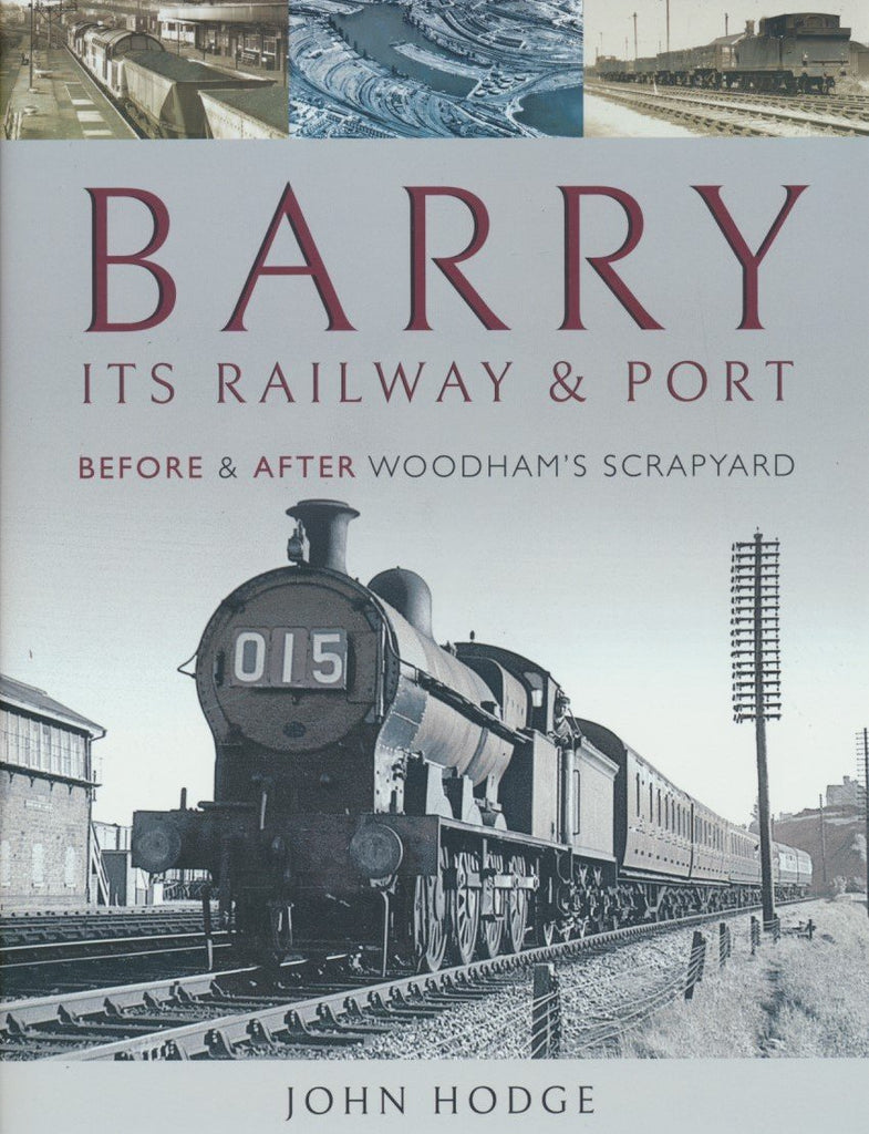 Barry, Its Railway and Port: Before and After Woodham's Scrapyard