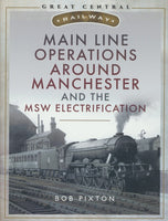 Main Line Operations Around Manchester and the MSW Electrification