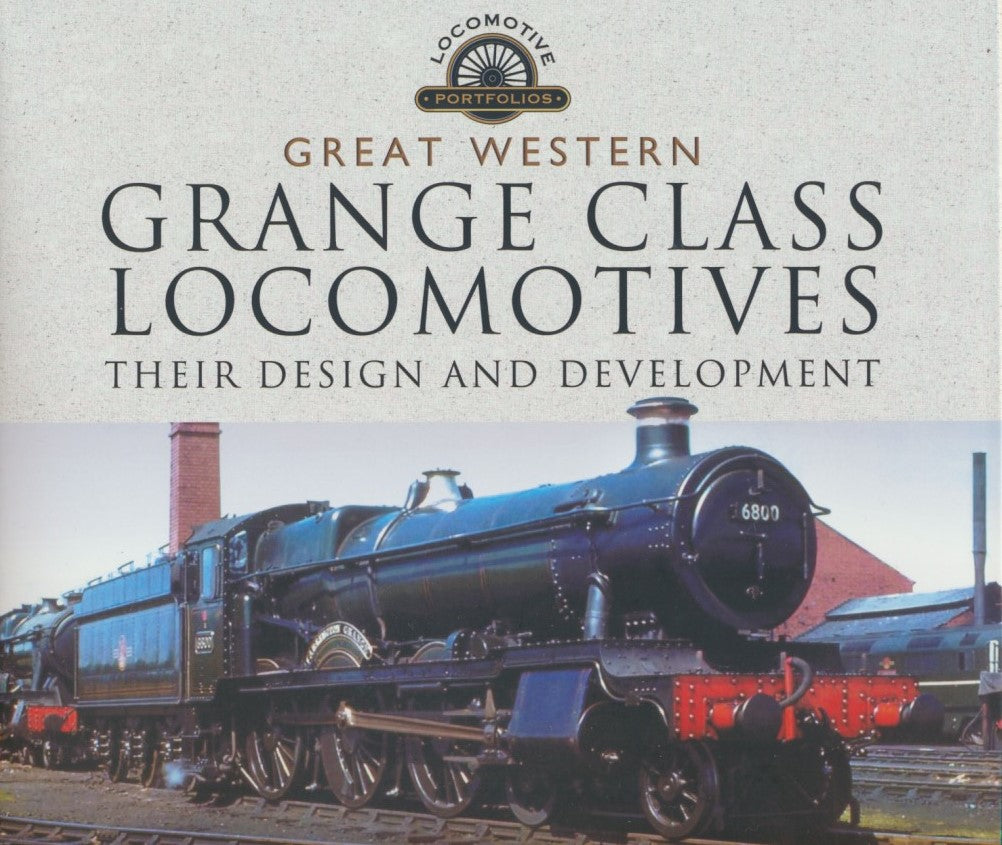 Great Western Grange Class Locomotives : Their Design and Development