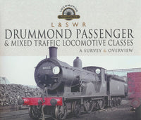 L&SWR Drummond Passenger and Mixed Traffic Locomotive Classes: A Survey & Overview (Locomotive Portfolios)
