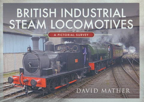 British Industrial Steam Locomotives - A Pictorial Survey