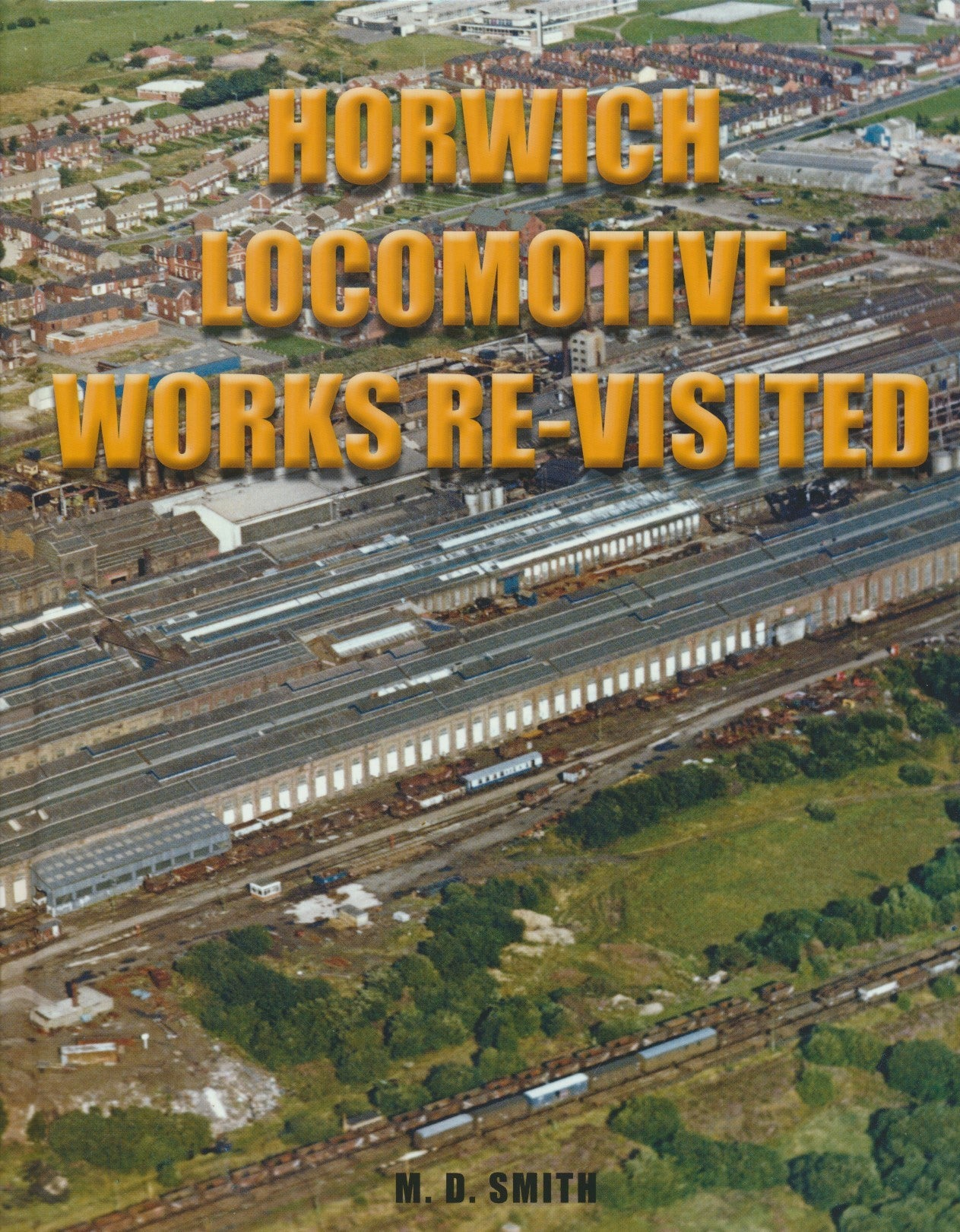Horwich Locomotive Works Re-Visited