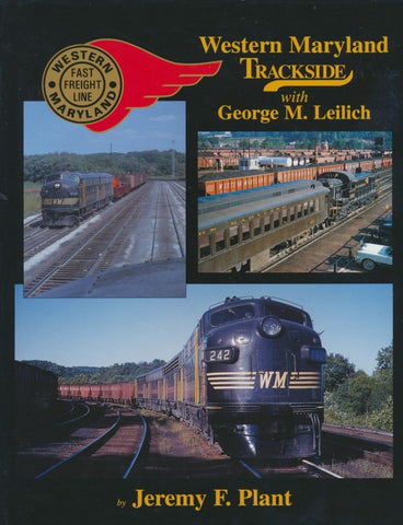 Western Maryland Trackside with George M. Leilich