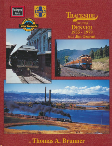 Trackside around Denver 1955-1979 with Jim Ozment