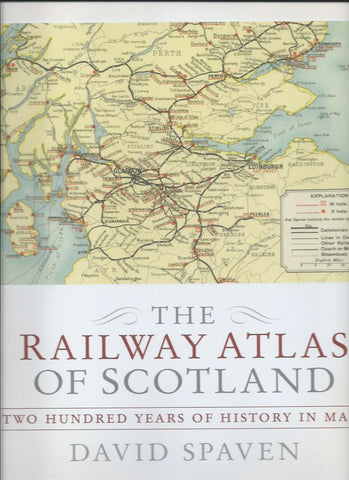 The Railway Atlas of Scotland, Two Hundred Years of History in Maps