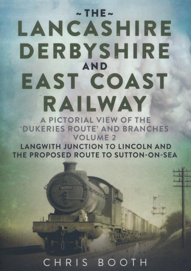 The Lancashire, Derbyshire and East Coast Railway, Volume Two