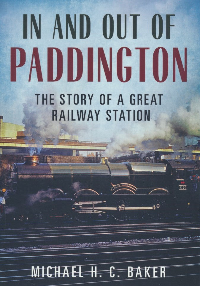 In and Out of Paddington - The Story of a Great Railway Station
