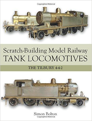 Scratch-Building Model Railway Tank Locomotives, The Tilbury 4-4-2