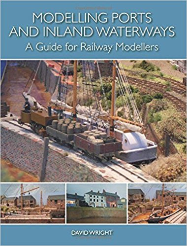 Modelling Ports and Inland Waterways, A Guide for Railway Modellers