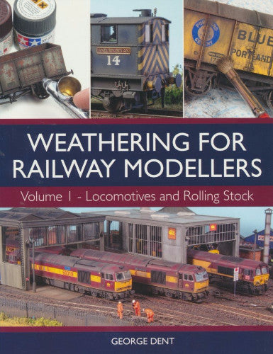 Weathering for Railway Modellers, volume 1 Locomotives and Rolling Stock