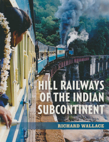 Hill Railways of the Indian Sub-Continent