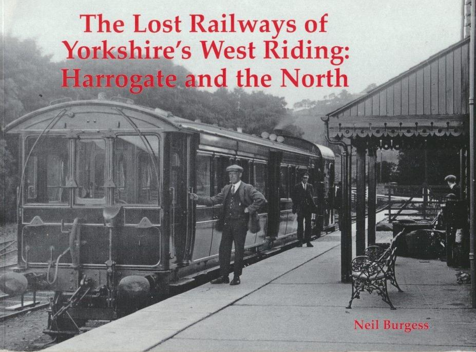 The Lost Railways of Yorkshire's West Riding: Harrogate and the North