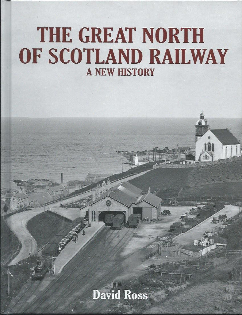 The Great North of Scotland Railway, a New History