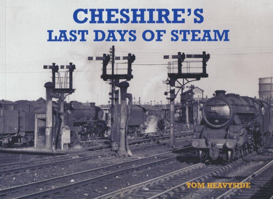 Cheshire's Last Days of Steam .