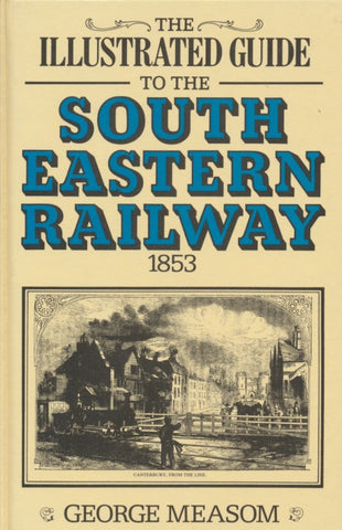 The Illustraed Guide to the South Eastern Railway 1853