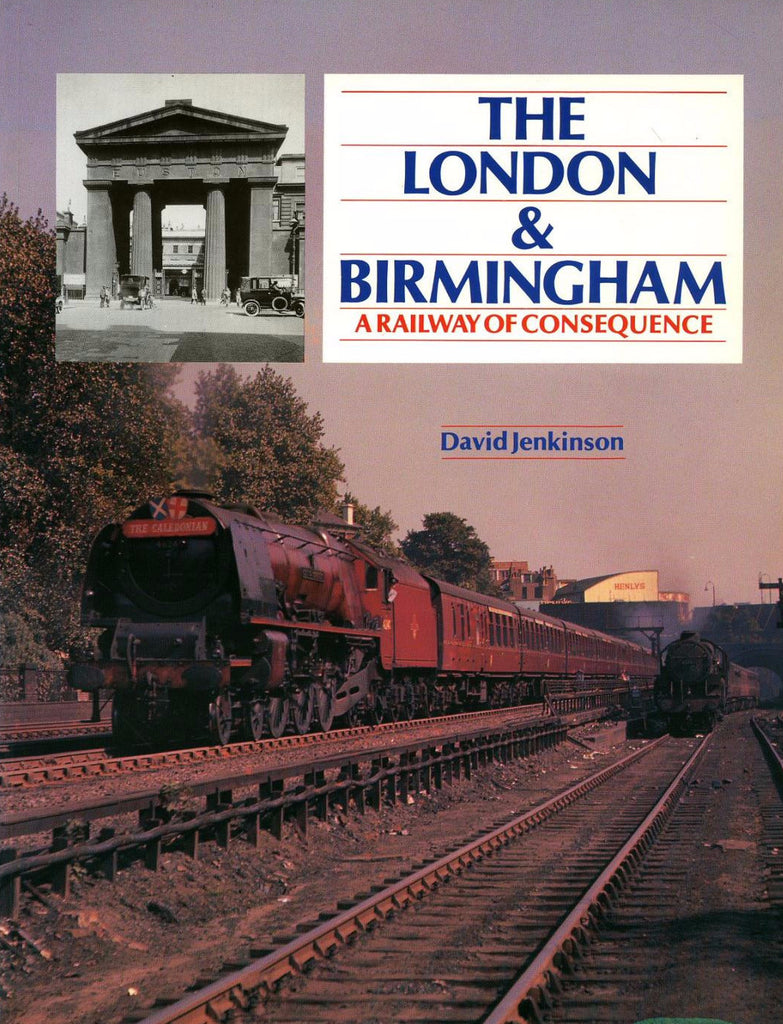 The London & Birmingham - A Railway of Consequence