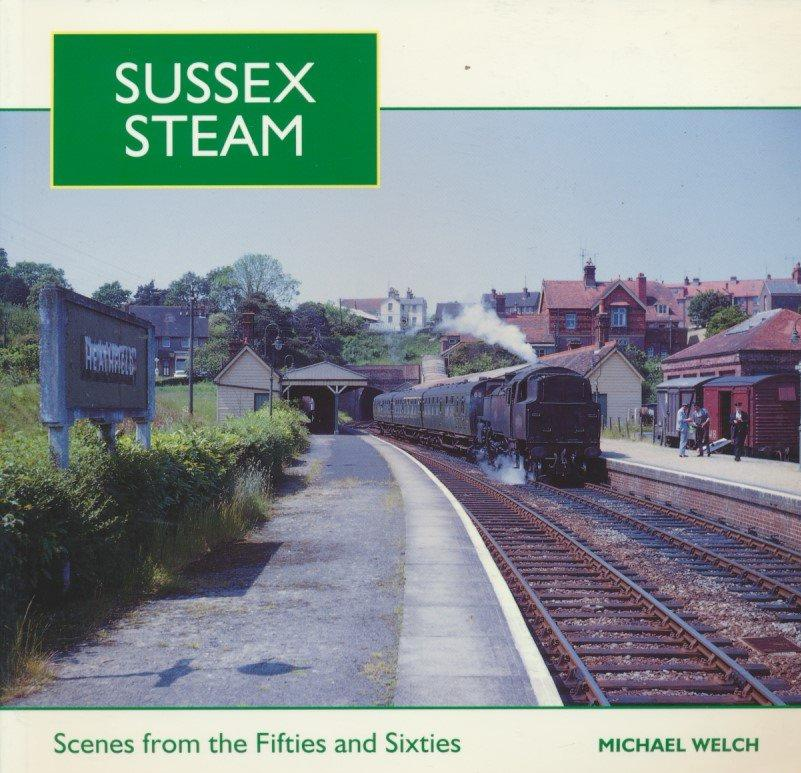 Sussex Steam: Scenes from the Fifties and Sixties
