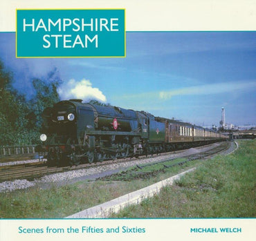 Hampshire Steam: Scenes from the 1950s and 1960s
