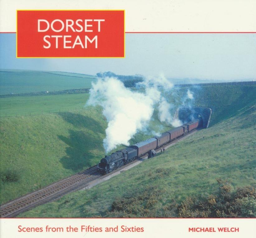 Dorset Steam: Scenes from the Fifties and Sixties