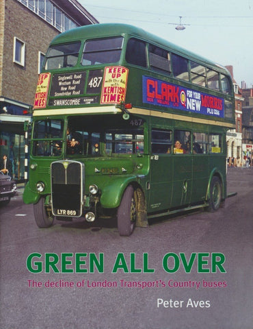 Green All Over - The decline of London Transport's Country Buses