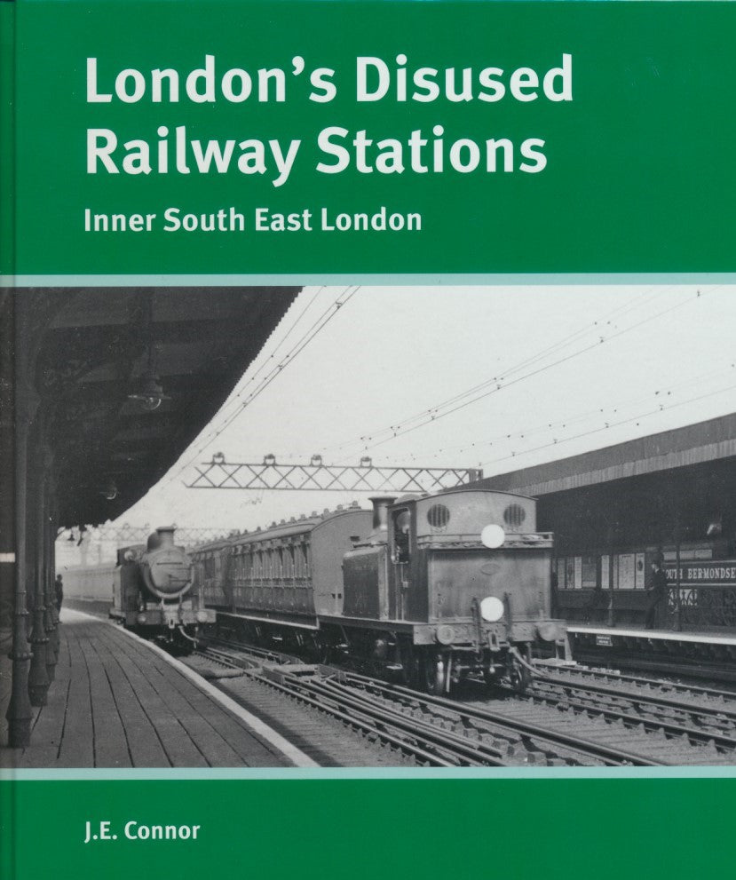 London's Disused Railway Stations: Inner South East London