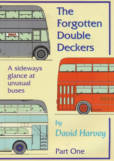 The Forgotten Double Deckers - A Sideways Glance at Unusual Buses