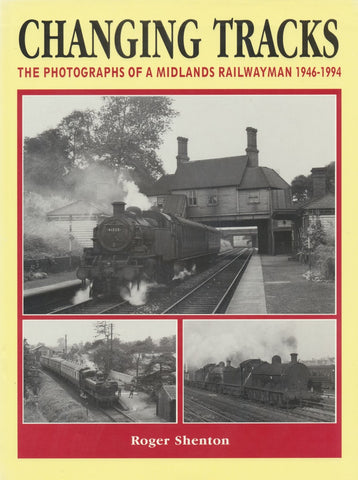 Changing Tracks: The Photographs of a Midlands Railwayman