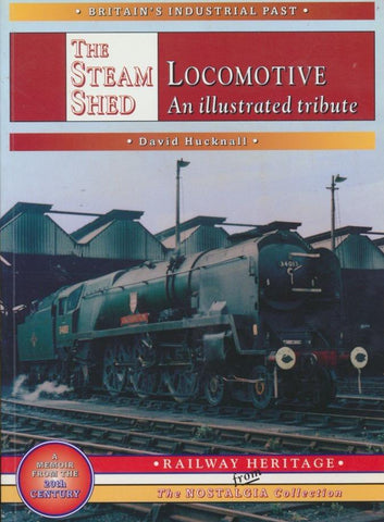 The Steam Locomotive Shed: An Illustrated Tribute