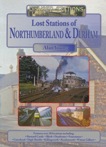 Lost Stations of Northumberland & Durham