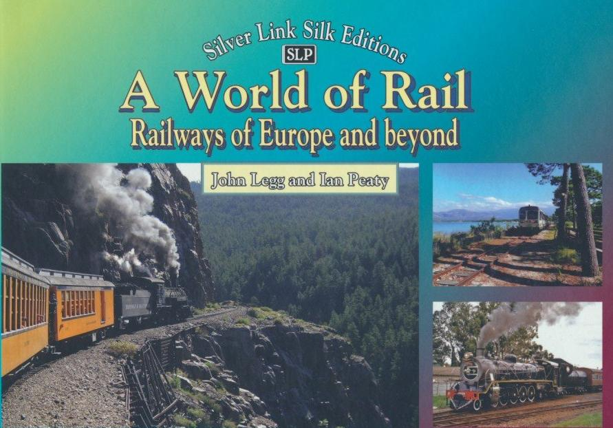 A World of Rail: Railways of Europe and Beyond