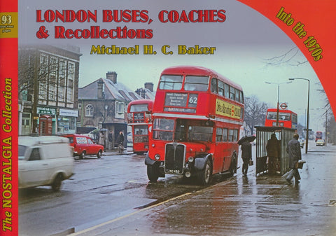London Buses, Coaches & Recollections - Into the 1970s (The Nostalgia Collection No. 93)