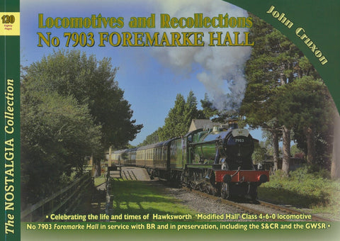 Locomotives and Recollections: No 7903 FOREMARK HALL (The Nostlagia Collection No. 120)