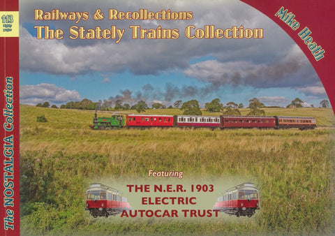 Railways & Recollections: The Stately Trains Collection (The Nostlagia Collection No. 113)