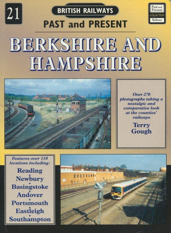 Berkshire and Hampshire (British Railways Past & Present no 21)
