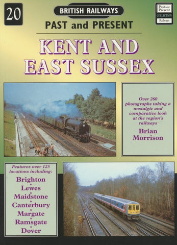 British Railways Past and Present, No. 20: Kent and East Sussex (2004 Edition)