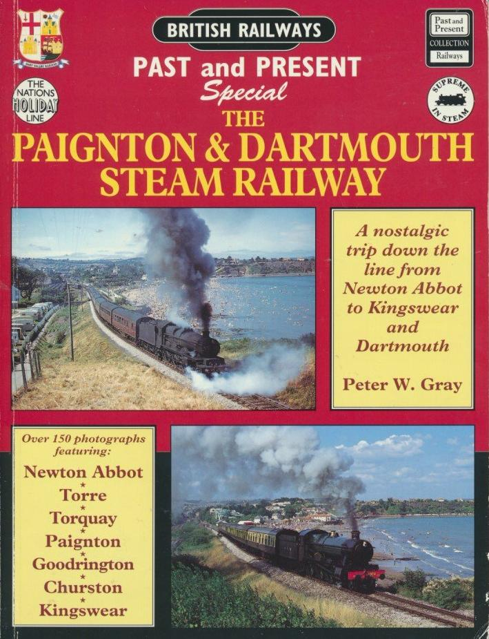 British Railways Past and Present Special: The Paignton & Dartmouth Steam Railway